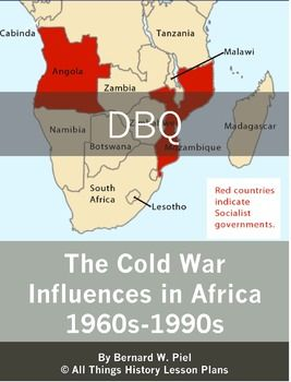 #DBQ: The Cold War Influences in Africa - Common Core State Standards (CCSS). The topic is the Cold War's effect on Africa, specifically the Congo, Angola, Mozambique, and a connection to South Africa.