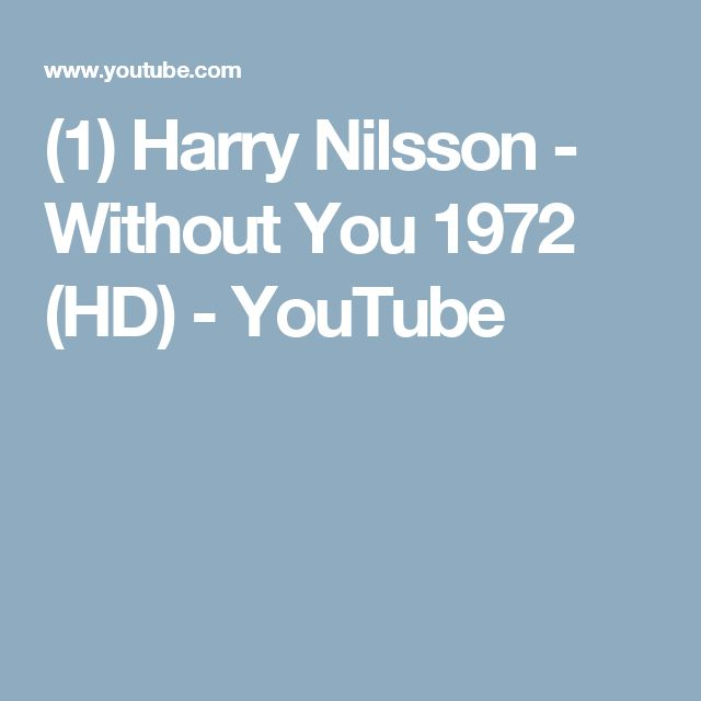 (1) Harry Nilsson - Without You 1972 (HD) - YouTube