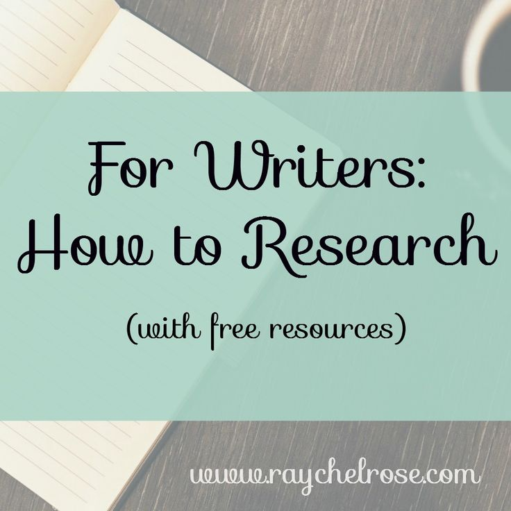 For Writers How to Research with Free