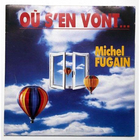 Michel Fugain - Ou s'en vont 1989 (7'')
