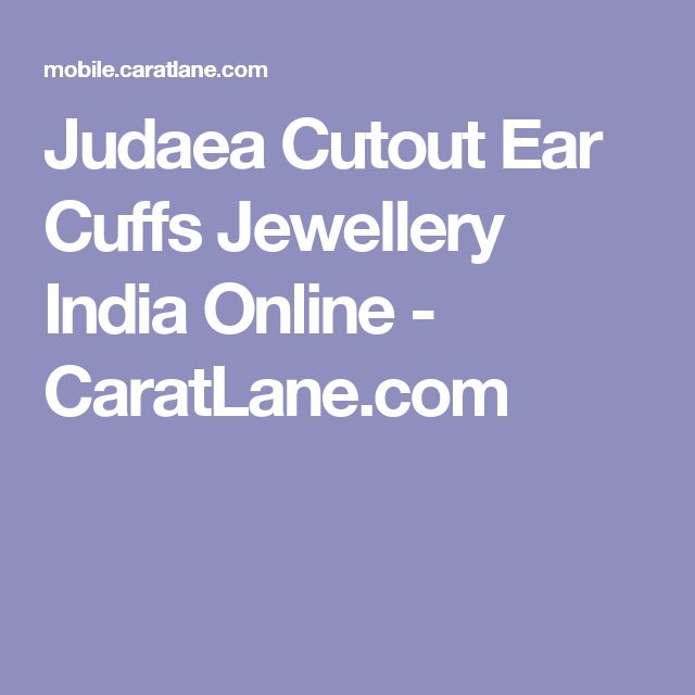 Judaea Cutout Ear Cuffs Jewellery India Online - CaratLane.com