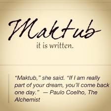 """Maktub, Particípio passado do verbo Kitab. É a expressão característica do fatalismo muçulmano. Maktub significa: """"estava escrito""""; ou melhor, """"tinha que acontecer"""". Essa expressiva palavra dita nos momentos de dor ou angustia, Não é um brado de revolta contra o destino, Mas sim, a reafirmação do espírito plenamente resignado diante dos desígnios da vida"""