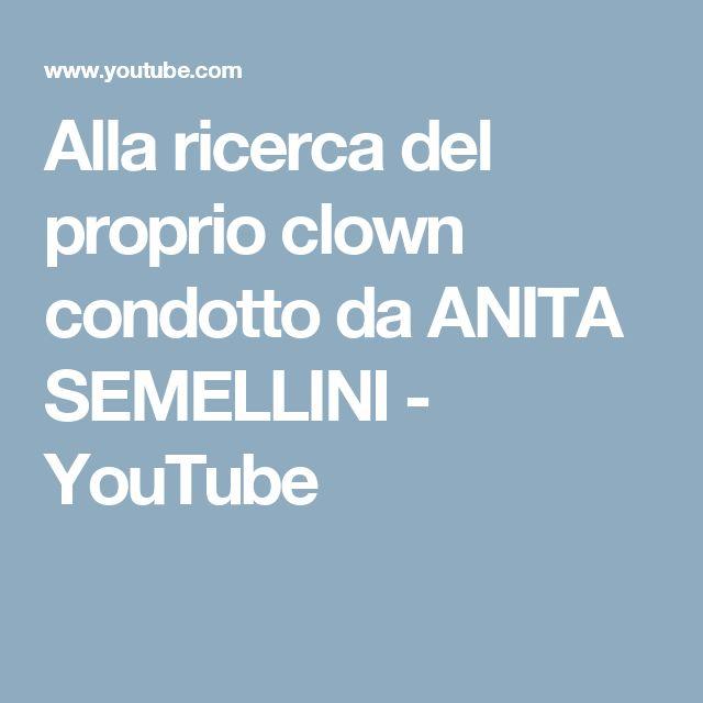 Alla ricerca del proprio clown condotto da ANITA SEMELLINI - YouTube