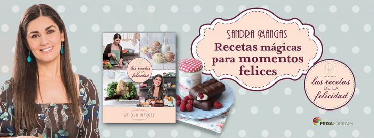 Las recetas de la felicidad - Sandra Mangas