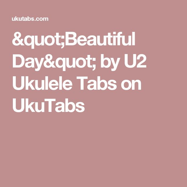 """Beautiful Day"" On Ukulele By U2"
