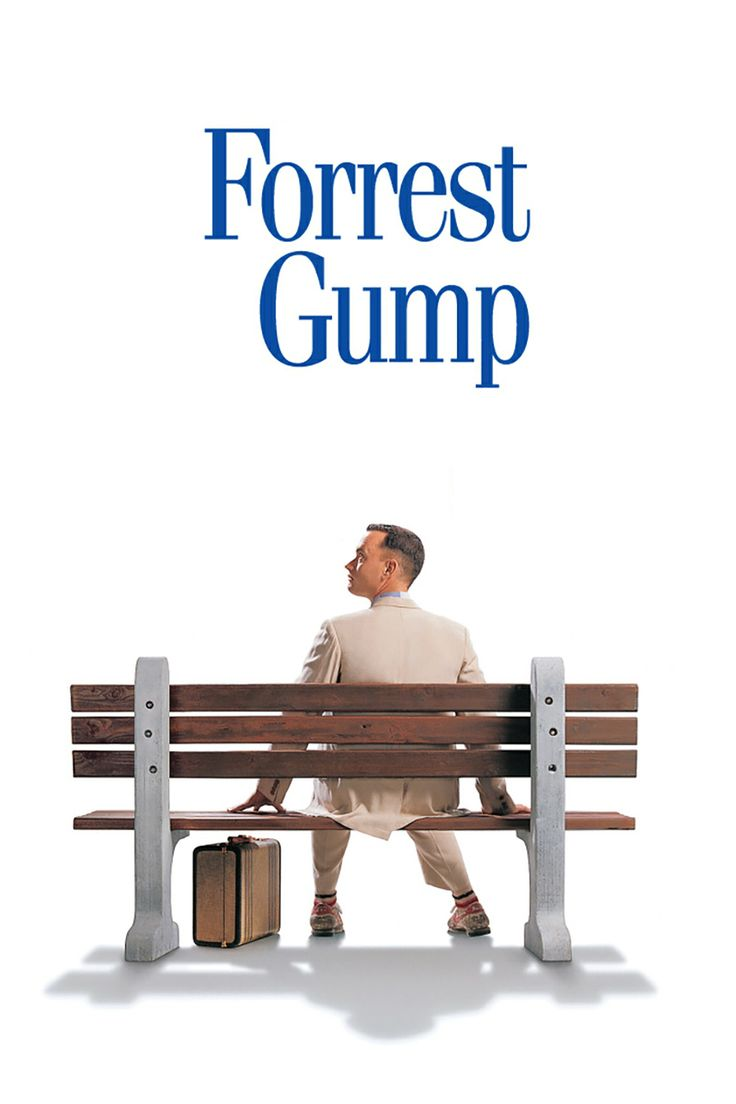Forrest Gump: this is my favorite movie in the whole world it means so much to me I could watch it again and again. I love you tom hanks you acting god you