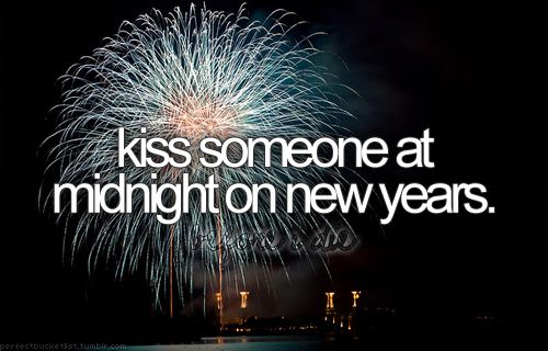 Kiss someone at midnight on New Years - Check!