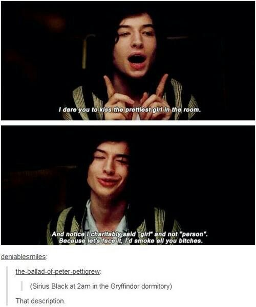 Sirius Black Can we all take a moment to appreciate Ezra Miller for basically being our real life Sirius Black