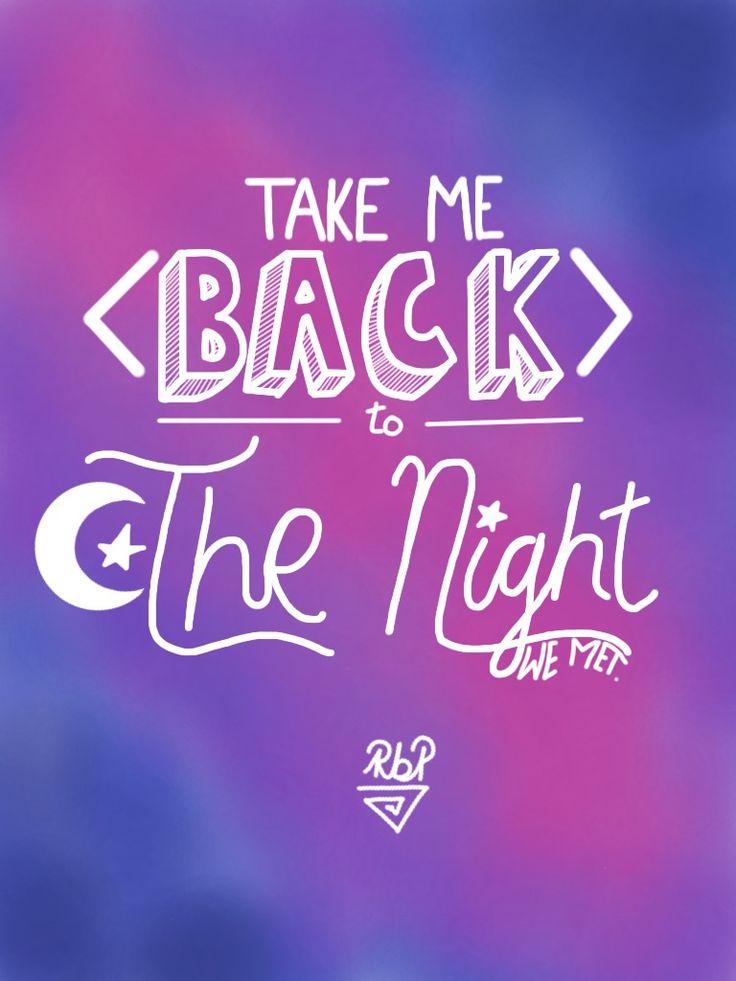 Take me back to the night we met by Rebeca Bennassar (r.abp_draws on instagram)