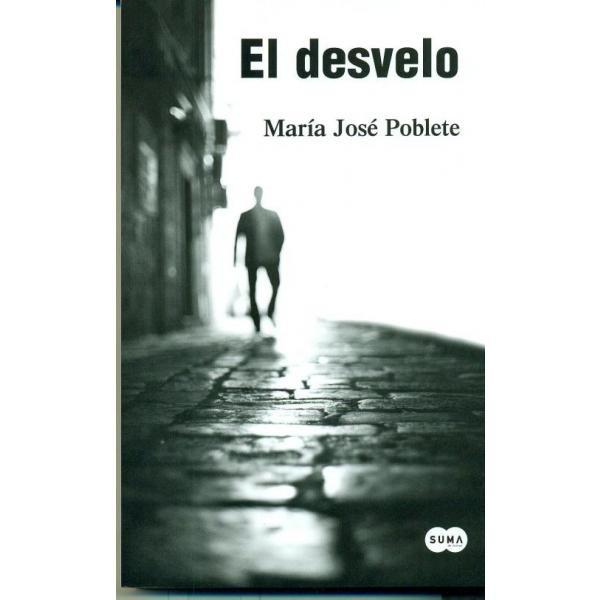 Libro: El Desvelo - María José Poblete - Suma De Letras