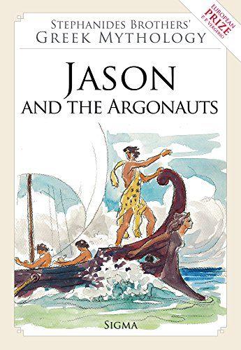 5. Jason and the Argonauts (Stephanides Brothers' Greek Mythology): Amazon.co.uk: Menelaos Stephanides, Yannis Stephanides: 9789604250660: Books
