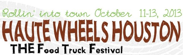Haute Wheels Houston - The Food Truck Festival is coming to Houston October 11-13th.