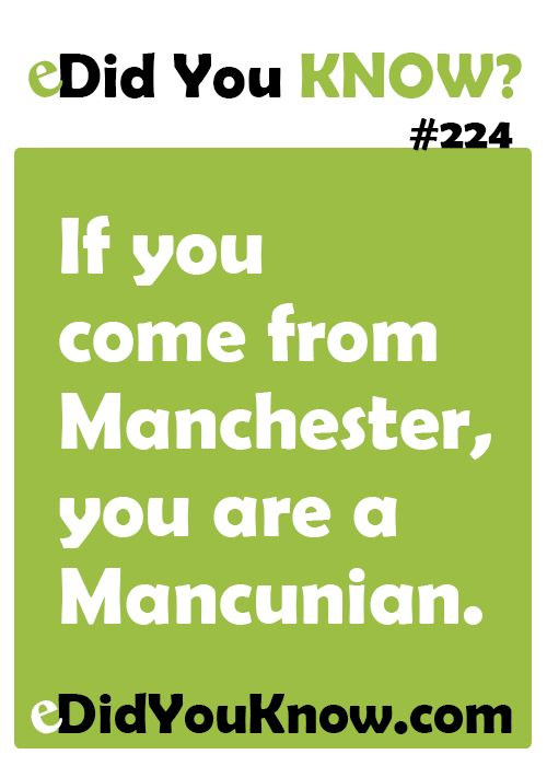 If you come from Manchester, you are a Mancunian.