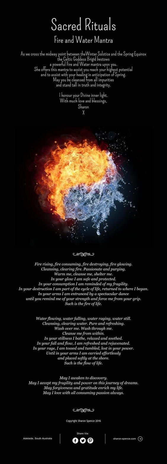 Sacred Rituals Fire and Water Mantra As we cross the midway point between theWinter Solstice and the Spring Equinox the Celtic…