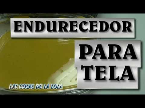 Endurecedor para tela casero - #HARDENER FOR FABRIC - YouTube