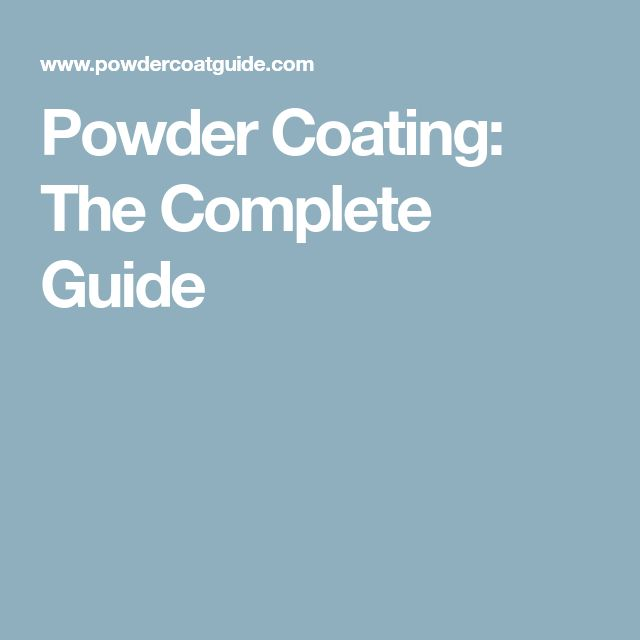 Powder Coating: The Complete Guide