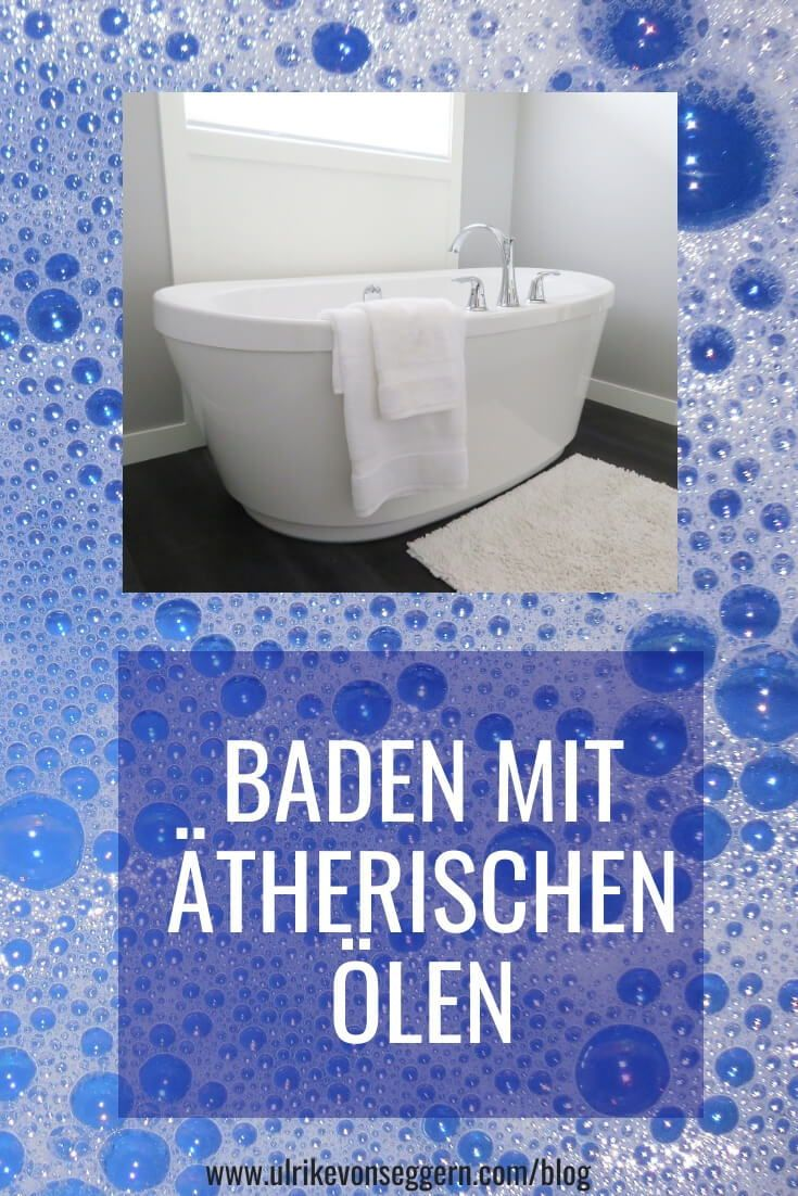 Richtig Baden Mit Atherischen Olen Ulrike Von Seggern Entspannungscoach In 2020 Entspannendes Bad Entspannung Bad