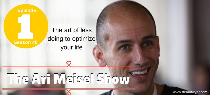 How to optimize your life with productivity expert Ari Meisel.Meisel