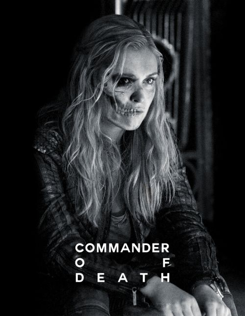 Wanheda = Commander of Death || The 100 || Clarke Griffin || Eliza Jane Taylor