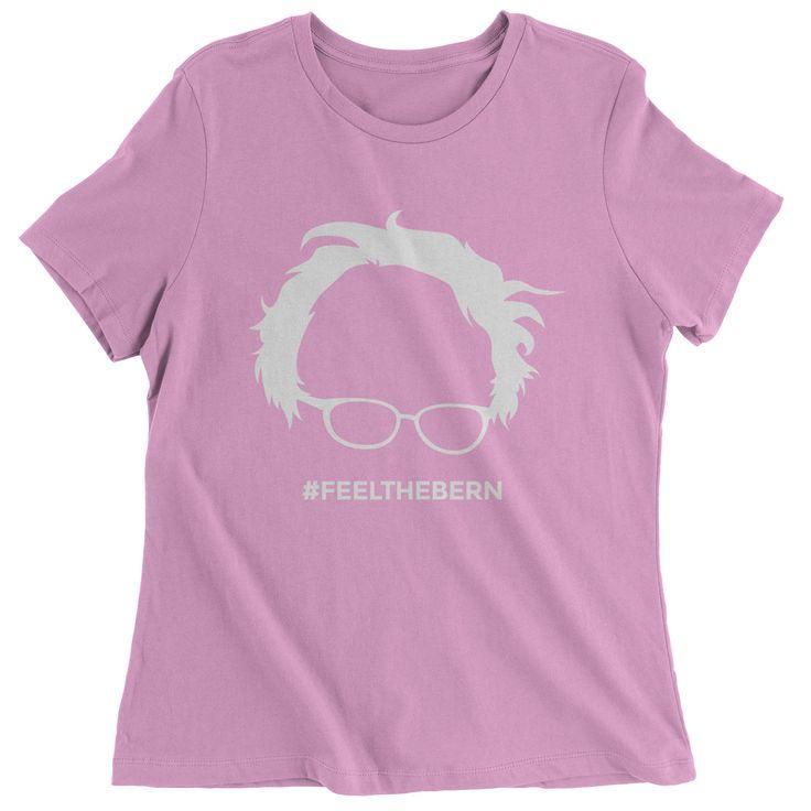 Feel The Bern - Bernie Sanders For President 2016 Womens T-shirt