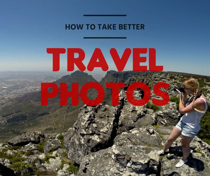 How to take better travel photos | Itchy Feet Diary