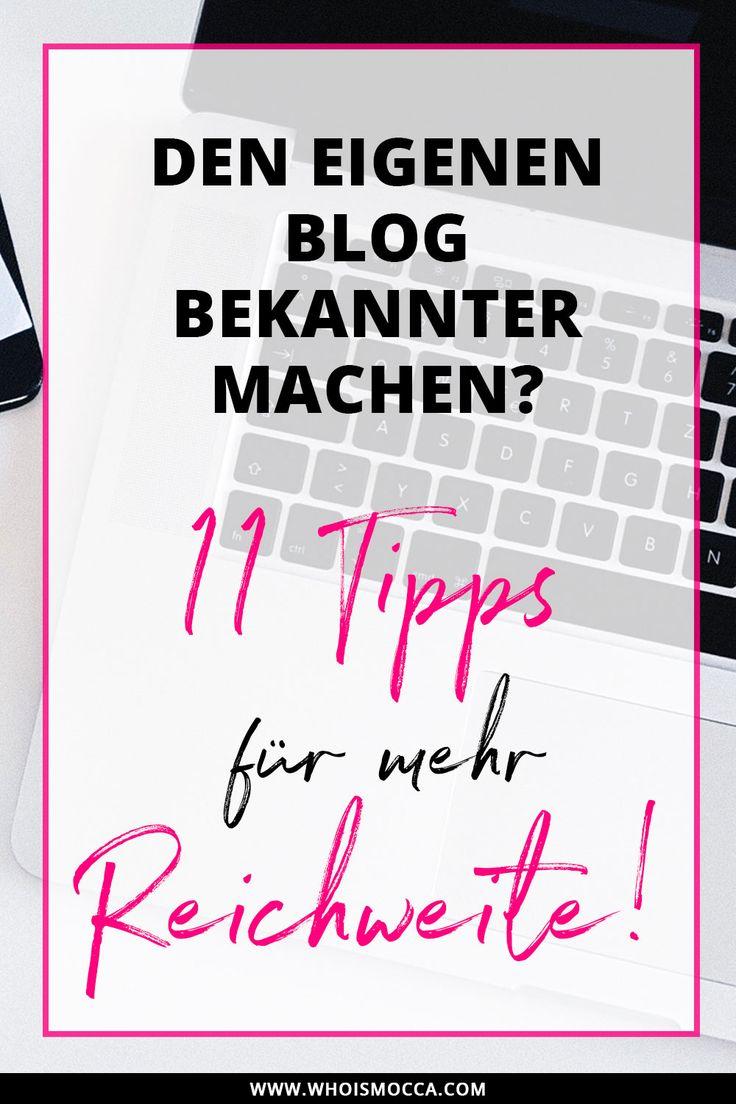 Den eigenen Blog bekannter machen! 11 Tipps für mehr Reichweite!