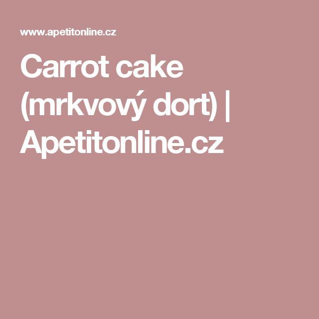 Carrot cake (mrkvový dort) | Apetitonline.cz