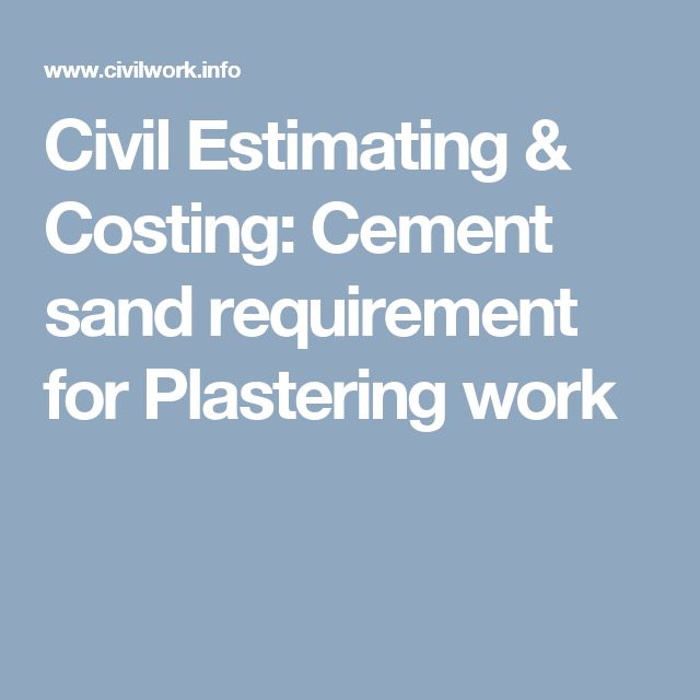 Civil Estimating &  Costing: Cement sand requirement for Plastering work