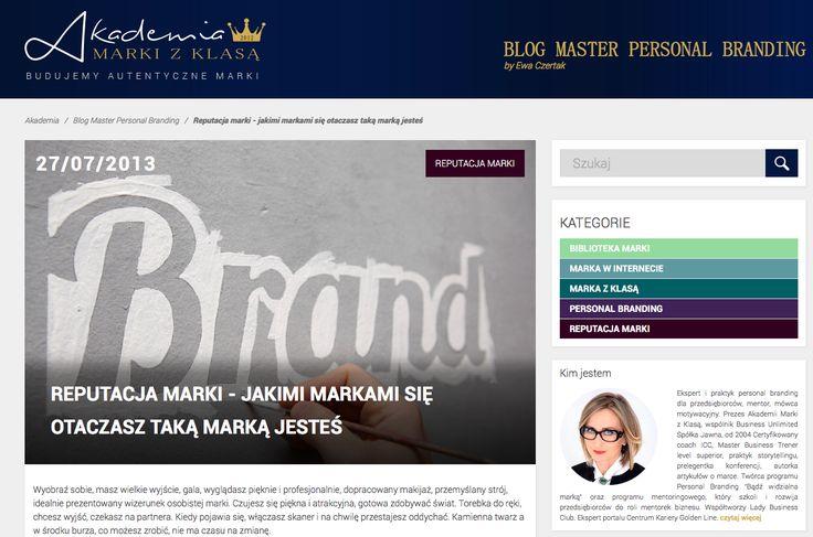 REPUTACJA MARKI - JAKIMI MARKAMI SIĘ OTACZASZ TAKĄ MARKĄ JESTEŚ. Blog Master Personal Branding by Ewa Czertak:  http://www.akademiamarkizklasa.pl/reputacja-marki-jakimi-markami-sie-otaczasz-taka-marka-jestes/