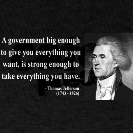 It has been said that Thomas Jefferson believed that their should be a revolution every so many years because the government gets too big to represent its people.