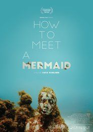 How to Meet a Mermaid Movies