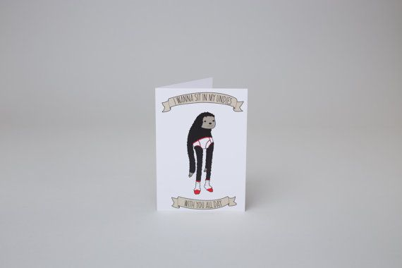 I Wanna Sit In My Undies With You All Day  Card by BreakfastTime