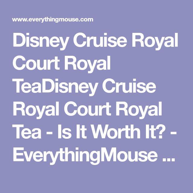 Disney Cruise Royal Court Royal TeaDisney Cruise Royal Court Royal Tea - Is It Worth It? - EverythingMouse Guide To Disney