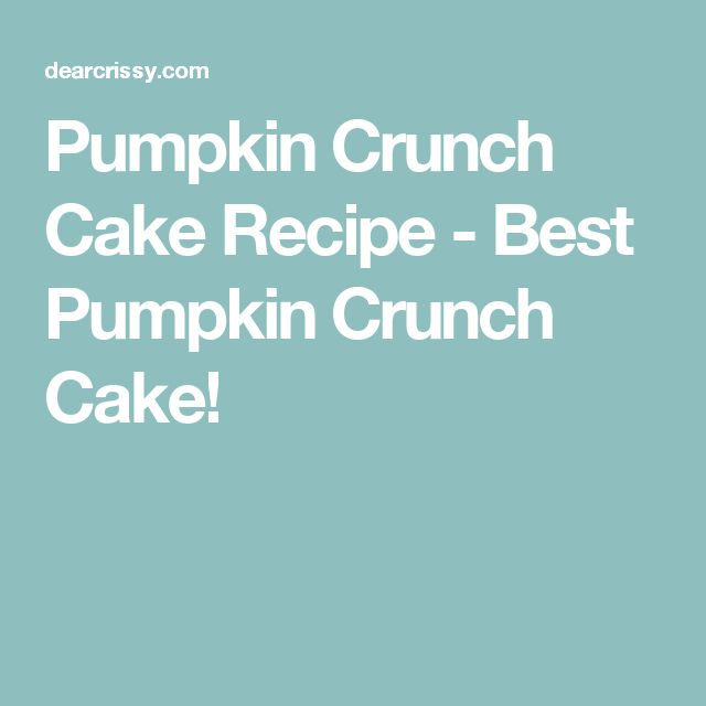 Pumpkin Crunch Cake Recipe - Best Pumpkin Crunch Cake!