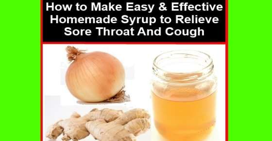 Easy and Effective Homemade Syrup to Relieve Sore Throat and Cough