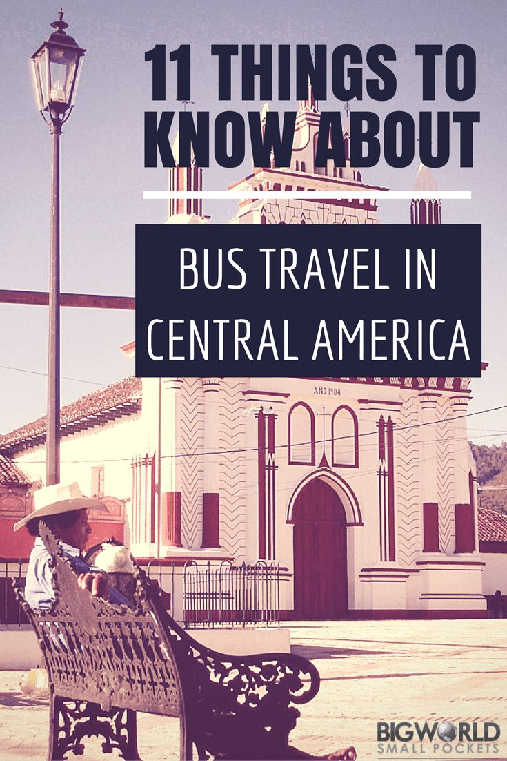 11 Things You Definitely NEED To Know About Bus Travel in Central America {Big World Small Pockets}
