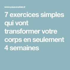 7 exercices simples qui vont transformer votre corps en seulement 4 semaines