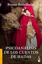 psicoanalisis de los cuentos de hadas-bruno bettelheim-9788408007050