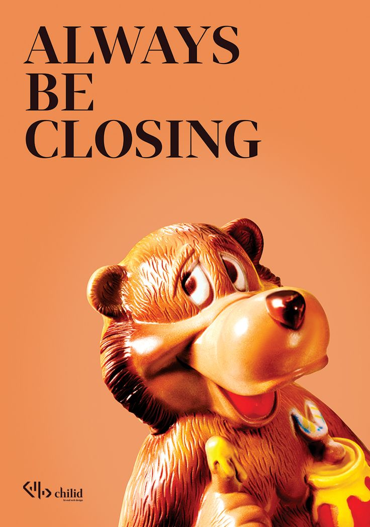 Always Be Closing #design #loveit #poster #chilid #values #designagency