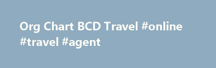 Org Chart BCD Travel #online #travel #agent http://travel.remmont.com/org-chart-bcd-travel-online-travel-agent/  #bcd travel # CFO COO President, Americas Technology Sales Mktg Global Client Management. OperationsThe post Org Chart BCD Travel #online #travel #agent appeared first on Travel.