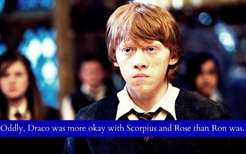 Oddly, Draco was more okay with Scorpius and Rose than Ron was.  submitted by: anon