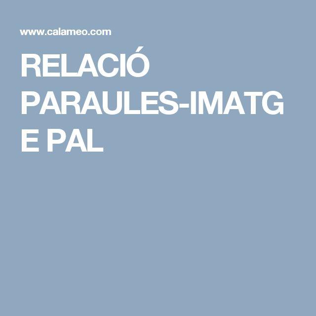 RELACIÓ PARAULES-IMATGE PAL