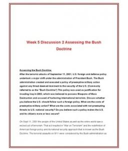 POL201  POL 201  Week 5 DQ 1 Assessing the Bush Doctrine --> http://www.scribd.com/doc/125021705/POL201-POL-201-Week-5-DQ-1-Assessing-the-Bush-Doctrine