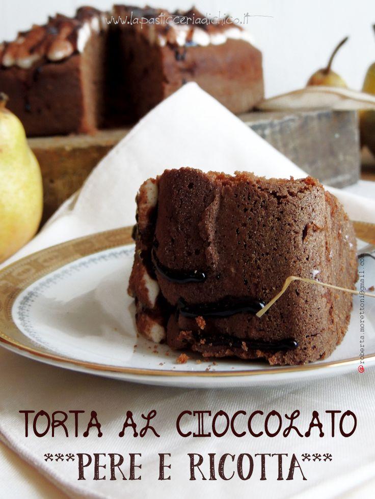 Torta al cioccolato pere e ricotta