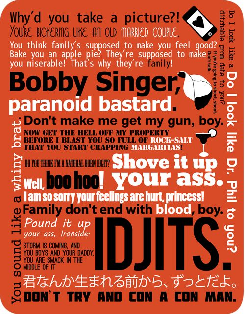 Supernatural - Bobby Singer Quotes      Available here. Soon to be available as a poster.