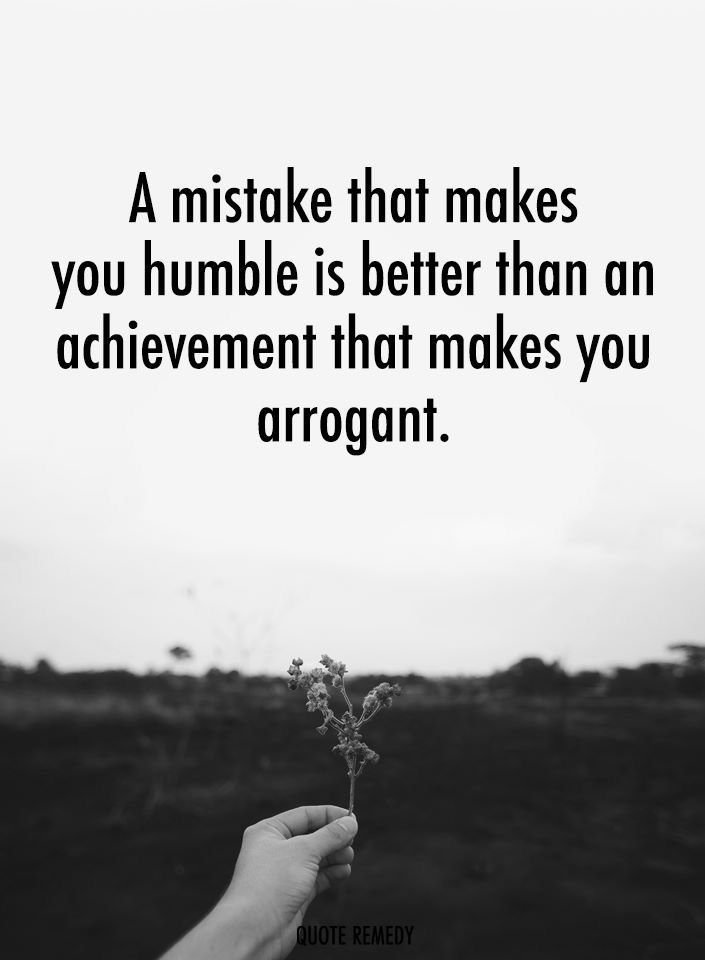 A Mistake That Makes You Humble Character Quotes Morals Quotes Humble Quotes