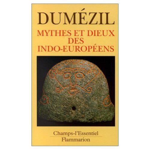 Mythes et Dieux des Indo-Européens  de George Dumézil et Hervé Coutau-Bégarie Poche: 319 pages  Editeur : Flammarion (4 janvier 1999)  Collection : Champs  ISBN: 978-2080812322