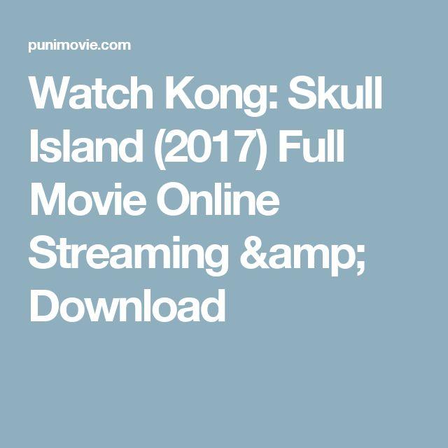 Watch Kong: Skull Island (2017) Full Movie Online Streaming & Download