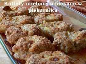 Fantazje kulinarne Magdy K.: Kotlety mielone zapiekane w piekarniku