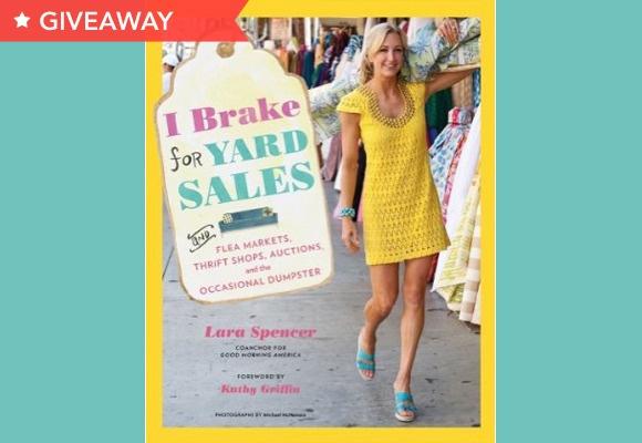 "Enter to win ""Good Morning America"" anchor and author Lara Spencer's book ""I Brake for Yard Sales.""Reading, Yards Sales, New Book, Flea Markets, Fleas Marketing, Garages Sales, Thrift Shops, Brake, Lara Spencer"